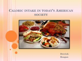Caloric intake in today's American society