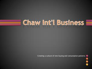 Chaw Int'l Business
