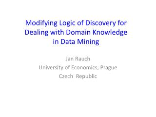 Modifying Logic of Discovery for  Dealing with Domain Knowledge  in Data Mining