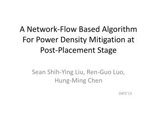 A Network-Flow Based  Algorithm For  Power  Density Mitigation  at Post-Placement Stage