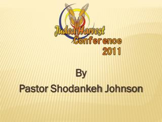 By Pastor  Shodankeh  Johnson