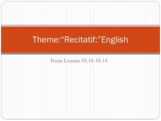 "Theme:"" Recitatif :""English"