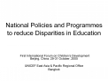 National Policies and Programmes to reduce Disparities in Education
