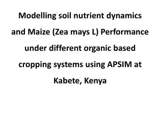 Key words:  APSIM;  Zea  mays L; organic cropping systems;  simulatio