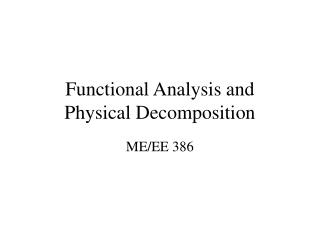 Functional Analysis and  Physical Decomposition