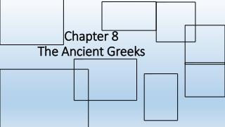 Chapter 8  The Ancient Greeks