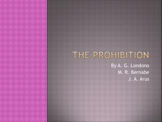 The Prohibition