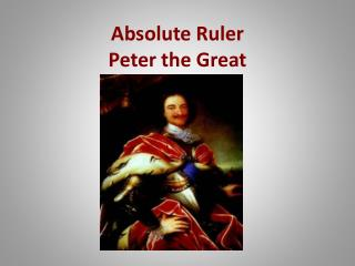 Absolute Ruler Peter the Great