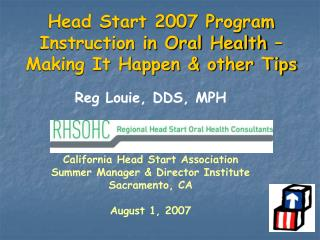 Head Start 2007 Program Instruction in Oral Health – Making It Happen & other Tips