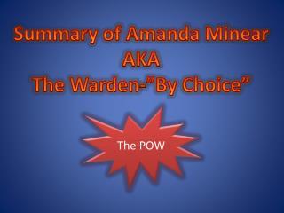 """Summary of Amanda Minear AKA The Warden-""""By Choice"""""""