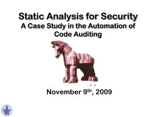 Static Analysis for Security A Case Study in the Automation of Code Auditing