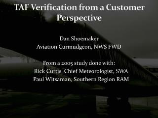 TAF Verification from a Customer Perspective