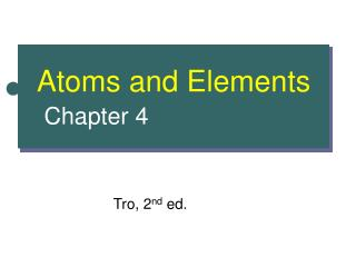 Atoms and Elements Chapter 4