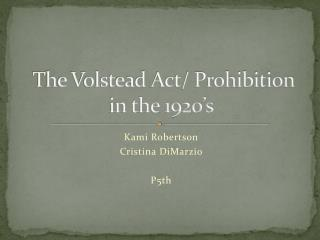 The Volstead Act/ Prohibition in the 1920's