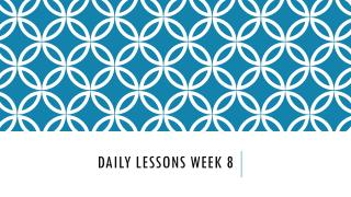 Daily lessons week 8