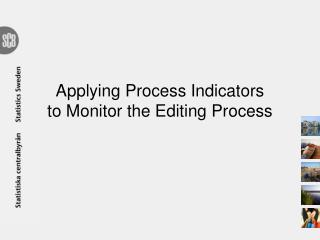 Applying Process Indicators to Monitor the Editing Process