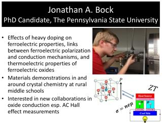 Jonathan A. Bock PhD Candidate, The Pennsylvania State University