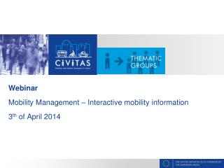 Webinar  Mobility Management – Interactive mobility information 3 th  of April 2014