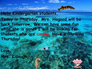 Hello Kindergarten students,