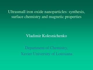 Ultrasmall iron oxide nanoparticles: synthesis, surface chemistry and magnetic properties