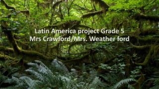 Latin America project Grade 5 Mrs  Crawford/Mrs. Weather ford