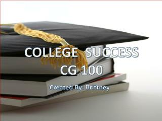 COLLEGE  SUCCESS CG 100