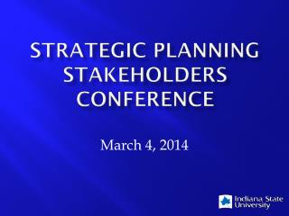 STRATEGIC PLANNING STAKEHOLDERS CONFERENCE