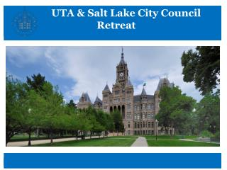 UTA & Salt Lake City  Council 				Retreat