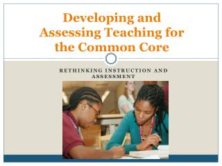 Developing and Assessing Teaching for the Common Core