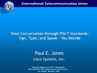 Total Conversation through ITU-T Standards: Sign, Type, and Speak   You Decide