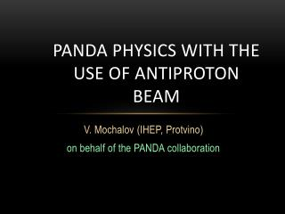 PANDA physics with the use of antiproton beam