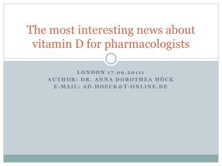 The most interesting news about vitamin D for pharmacologists