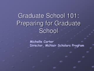 Graduate School 101: Preparing for Graduate School