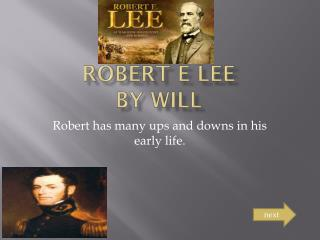 Robert e Lee  by will