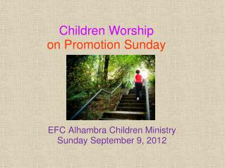 EFC Alhambra Children Ministry Sunday September 9, 2012