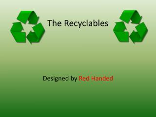 The Recyclables