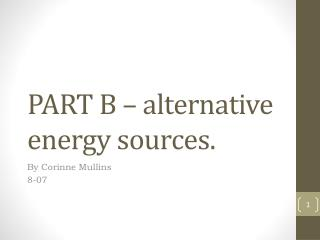 PART B – alternative energy sources.
