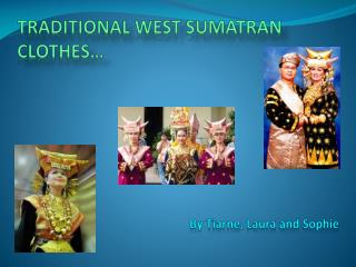 Traditional West  Sumatran  Clothes…