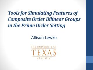 Tools for Simulating Features of Composite Order Bilinear Groups  in the Prime Order Setting