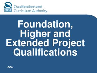 Foundation, Higher and Extended Project Qualifications