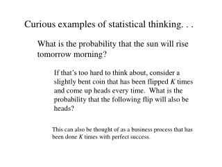 Curious examples of statistical thinking. . .