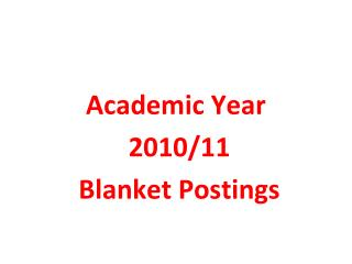 Academic Year  2010/11 Blanket Postings