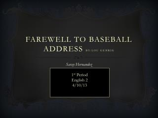Farewell to baseball address  by:Lou gehrig