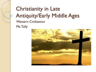 Christianity in Late Antiquity/Early Middle Ages