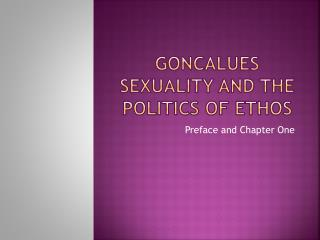 Goncalues  Sexuality and the Politics of Ethos