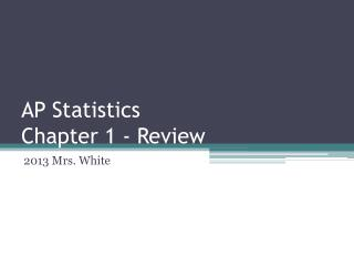 AP Statistics Chapter 1 - Review