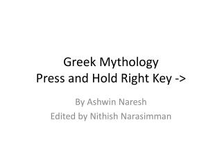 Greek Mythology Press and Hold Right Key ->
