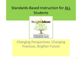Standards-Based Instruction for  ALL  Students
