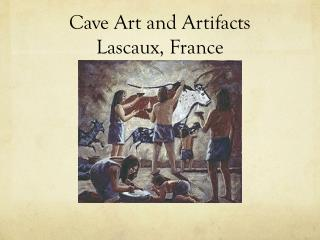 Cave Art and Artifacts Lascaux, France