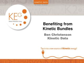 Benefiting from Kinetic Bundles